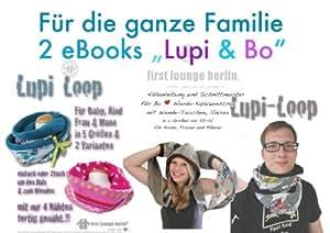 """Family """"Lupi&Bo"""" Kragen-Loop und Wende-Kapuzenschal mit Taschen. Auf 1 CD 2 eBooks in einer PDF-Datei mit Nähanleitung und Schnittmustern für Hoody-Schal und Loop Halstuch"""