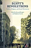img - for Egypt's Revolutions: Politics, Religion, and Social Movements (Sciences Po Series in International Relations and Political Economy) book / textbook / text book