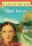 Just Juice (Scholastic Signature) (0590033832) by Hesse, Karen