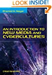 An Introduction to New Media and Cybe...