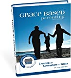 Grace Based Parenting Video Series (Part 1): Creating An Atomosphere Of Grace (0977496732) by Kimmel, Tim