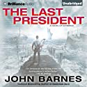 The Last President: Daybreak, Book 3 (       UNABRIDGED) by John Barnes Narrated by Angela Dawe