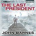 The Last President: Daybreak, Book 3 (       UNABRIDGED) by John Barnes Narrated by Angela Dawe