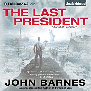 The Last President: Daybreak, Book 3 | [John Barnes]