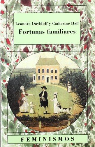 Fortunas familiares/ Familier Fortunes: Hombres Y Mujeres En La Clase Media Inglesa, 1780-1950