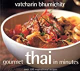 Gourmet Thai in Minutes (1904920748) by Bhumichitr, Vatcharin