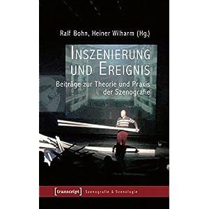 Inszenierung und Ereignis: Beiträge zur Theorie und Praxis der Szenografie (Szenografie &