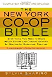 img - for By Sylvia Shapiro The New York Co-op Bible: Everything You Need to Know About Co-ops and Condos: Getting In, Staying I (1st First Edition) [Paperback] book / textbook / text book