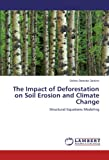 The Impact of Deforestation on Soil Erosion and Climate Change: Structural Equations Modeling
