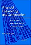 Financial engineering and computation:principles- mathematics- algorithms