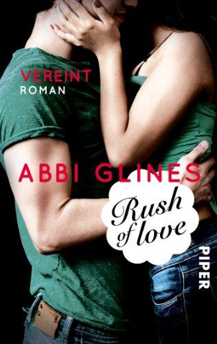 Abbi Glines - Rush of Love - Vereint: Roman (Rosemary Beach)