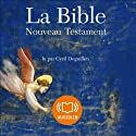La Bible - Nouveau Testament - Volume V Audiobook by  auteur inconnu Narrated by Cyril Deguillen