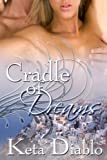 Cradle Of Dreams (Time Travel Erotic Romance) (Dreams Series Book 1)