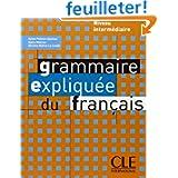 Grammaire expliquée du français : Niveau intermédiaire