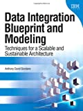 Data Integration Blueprint and Modeling: Techniques for a Scalable and Sustainable Architecture (IBM Press)