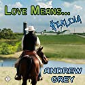 Love Means... Healing Audiobook by Andrew Grey Narrated by Sean Crisden