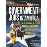 Government Jobs in America: U.S. States & Cities and U.S. Federal Agencies with Job Titles, Salaries & Pension Estimates- Why You Want One, What Jobs Are Available, How to Get One ~ Partnerships for...