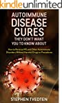 Autoimmune Disease Cures they Don't W...
