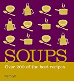 Soups: Over 200 of the Best Recipes