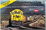 Train-Watchers Guide to North American Railroads (Railroad Reference Series No. 11)