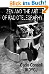 Zen and The Art Of Radiotelegraphy (E...