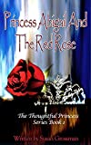 Princess Abigail and the Red Roses (The Thoughtful Princess Series Book 1)