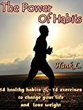 img - for The Power Of Habits: 14 healthy habits and 14 exercises to change your life and lose weight book / textbook / text book