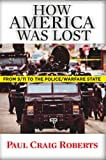 img - for How America Was Lost: From 9/11 to the Police/Welfare State book / textbook / text book