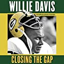 Closing the Gap: Lombardi, the Packers Dynasty, and the Pursuit of Excellence (       UNABRIDGED) by Bart Starr, Jim Martyka, Andrea Erickson Davi Narrated by Willie Davis, James Seawood