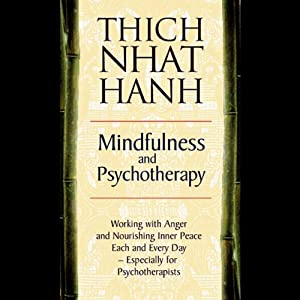 Mindfulness and Psychotherapy | [Thich Nhat Hanh]