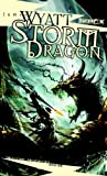 Storm Dragon: The Draconic Prophecies, Book 1 (0786947101) by Wyatt, James