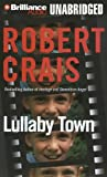 Robert Crais Lullaby Town (Elvis Cole/Joe Pike Novels)