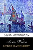 img - for A History of English Poetry: an Unpublished Continuation book / textbook / text book