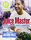 Juice Master Keeping It Simple: Over 100 Delicious Juices and Smoothies