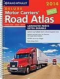 2014 Deluxe Motor Carriers' Road Atlas (DMCRA) - Laminated (Rand Mcnally Motor Carriers' Road Atlas Deluxe Edition) (Rand McNally Deluxe Motor Carriers' Road Atlas)