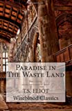 Paradise in The Waste Land (Wiseblood Classics) (Volume 15)