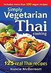 Simply Vegetarian Thai Cooking: 125 R...