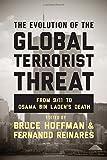 The Evolution of the Global Terrorist Threat: From 9/11 to Osama bin Ladens Death (Columbia Studies in Terrorism and Irregular Warfare)