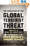 The Evolution of the Global Terrorist Threat: From 9/11 to Osama Bin Laden's Death (Columbia Studies in Terrorism and Irre...