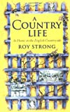 A Country Life: At Home in the English Countryside (0312307098) by Strong, Roy