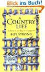 A Country Life: At Home in the Englis...