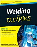 Welding For Dummies (For Dummies (Lifestyles Paperback)) by Farnsworth. Steven Robert ( 2010 ) Paperback
