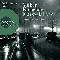 Märzgefallene (Gereon Rath 5) Hörbuch von Volker Kutscher Gesprochen von: David Nathan
