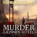 Murder at the Kinnen Hotel: A Powder Mage Novella (       UNABRIDGED) by Brian McClellan Narrated by Julie Hoverson