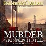 Murder at the Kinnen Hotel: A Powder Mage Novella | Brian McClellan