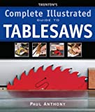 Tauntons Complete Illustrated Guide to Tablesaws (Complete Illustrated Guides (Taunton))