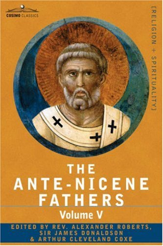 Ante-Nicene Fathers (vol. 5)