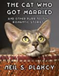 The Cat Who Got Married and Other Pur...