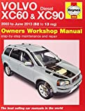 img - for Volvo XC60 & XC90 Diesel Owners Workshop Manual: 2003 - 2013 (Haynes Service and Repair Manuals) book / textbook / text book