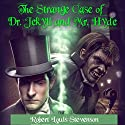 The Strange Case of Dr. Jekyll and Mr. Hyde Hörbuch von Robert Louis Stevenson Gesprochen von: Austin Vanfleet